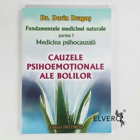 Fundamentele medicinei naturale, partea I, Medicina psihocauzală, Dr. Dorin Dragos