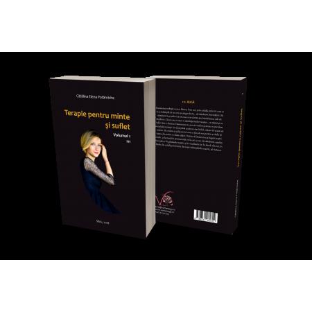 Terapie pentru minte şi suflet – Volumul 1, autor Catălina Elena Potârniche